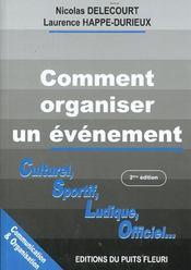 Comment Organiser Un Evenement ; Culturel Sportif Ludique Officiel ; 2e Edition - Intérieur - Format classique