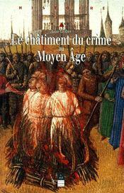 Le châtiment du crime au moyen âge - Couverture - Format classique