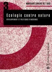 Ecologie Contre Nature ; Developpement Et Politiques D'Urgence - Intérieur - Format classique