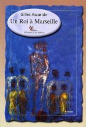 Un Roi A Marseille - Couverture - Format classique