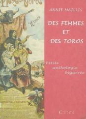 Des Femmes Et Des Toros ; Petite Anthologie Bigarree - Couverture - Format classique
