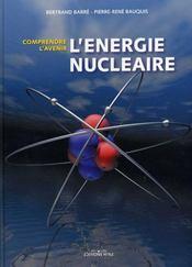 L'énergie nucléaire, comprendre l'avenir - Intérieur - Format classique