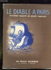 Le Diable De Paris. Fantaisie Realiste En 12 Tableaux Par Les Maitres De La Plume Et Du Crayon. Premier Volume. - Couverture - Format classique