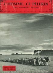 L'Homme, Ce Pelerin. Bibliotheque Ecclesia N° 27 - Couverture - Format classique