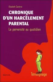 Chronique D'Un Harcelement Parental - Couverture - Format classique