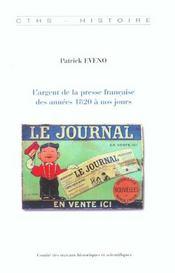 L'Argent De La Presse Francaise Des Annees 1820 A Nos Jours - Intérieur - Format classique