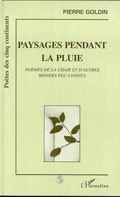 Paysages Pendant La Pluie Poemes De Chair Et D'Autres - Couverture - Format classique