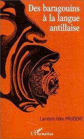Des barragouins à la langue antillaise - Couverture - Format classique