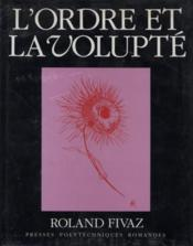 L'Ordre Et La Volupte - Couverture - Format classique
