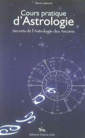 Cours pratique d'astrologie ; secrets de l'astrologie des anciens - Intérieur - Format classique