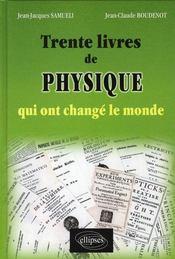 Trente livres de physique qui ont changé le monde - Intérieur - Format classique