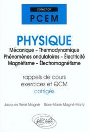 Physique Mecanique Thermodynamique Phenomenes Ondulatoires Electricite Magnetisme Electromagnetisme - Couverture - Format classique