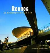 Rennes, la métamorphose d'une ville - Couverture - Format classique