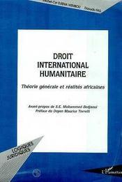 Droit International Humanitaire ; Theorie Generale Et Realites Africaines - Intérieur - Format classique