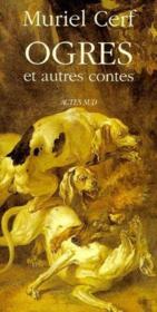 Ogres ; Et Autres Contes - Couverture - Format classique