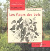 Reconnaître... les fleurs des bois - Couverture - Format classique