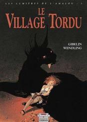 Les lumières de l'amalou t.3 ; le village tordu - Couverture - Format classique