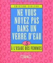 Ne Vous Noyez Pas Dans Un Verre D'Eau A L'Usage Des Femmes - Intérieur - Format classique
