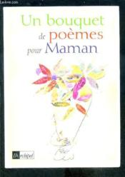 Un Bouquet De Poemes Pour Maman - Couverture - Format classique