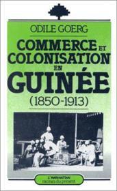 Commerce Et Colonisation Enguinee : 1850-1913 - Couverture - Format classique