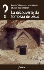 La Decouverte Du Tombeau De Jesus - Couverture - Format classique
