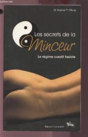 Les secrets de la minceur ; le régime curatif taoïste - Couverture - Format classique