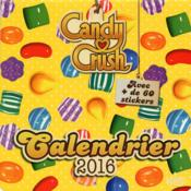 Calendrier 2016 ; candy crush  - Collectif