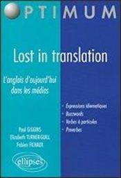 Lost In Translation L'Anglais D'Aujourd'Hui Dans Les Medias Expressions Idiomatiques Buzzwords - Intérieur - Format classique