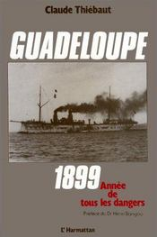 Guadeloupe ; 1899, année de tous les dangers - Intérieur - Format classique