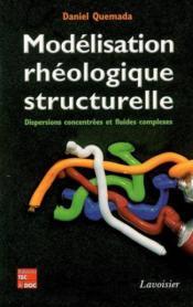 Modelisation rheologique structurelle dispersions concentrees et fluides complexes - Couverture - Format classique