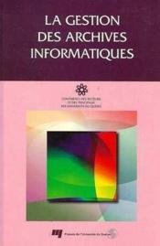 La gestion des archives informatiques - Couverture - Format classique