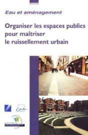 Organiser les espaces publics pour maitriser le ruissellement urbain - Couverture - Format classique