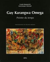 Guy Karangwa Omega ; peintre du temps - Couverture - Format classique