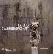 L'atelier d'Alberto Giacometti ; l'exposition - Intérieur - Format classique