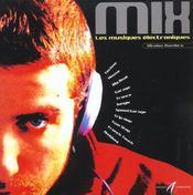 Mix ; Les Musiques Electroniques - Intérieur - Format classique