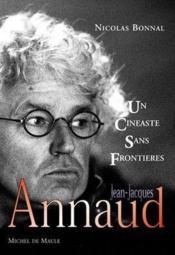 Jean-Jacques Annaud, un cinéaste sans frontières - Couverture - Format classique