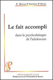 Le fait accompli dans la psychotérapie de l'adolescent - Couverture - Format classique