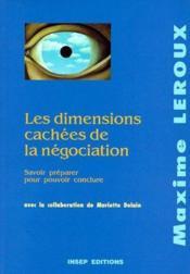 Les dimensions cachées de la négociation ; savoir préparer pour pouvoir conclure - Couverture - Format classique