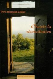 Choisir la réconciliation - Couverture - Format classique