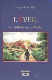 L'éveil ; de l'initiation au maître Jacques Fontaine - Couverture - Format classique