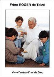 Vivre l'aujourd'hui de Dieu - Couverture - Format classique