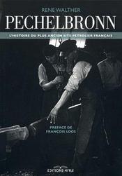 Pechelbronn ; l'histoire du plus ancien site pétrolier français - Intérieur - Format classique