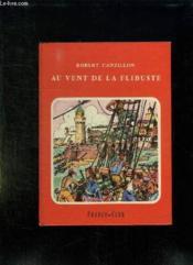 Au Vent De La Flibuste Tome Ii: De La Mer Oceane A La Mer Du Sud. - Couverture - Format classique