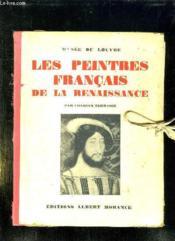 Musee Du Louvre. Les Peintres Francais De La Renaissance. - Couverture - Format classique