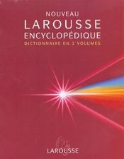 Nouveau Larousse Encyclopedique - 2 Volumes  - Collectif