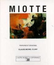 Miotte- Peintures Et Gouaches - Couverture - Format classique