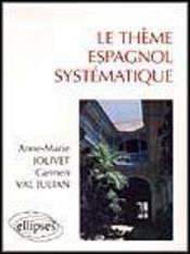 Le Theme Espagnol Systematique - Intérieur - Format classique