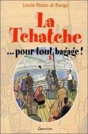 La Tchatche ... Pour Tout Bagage ! - Couverture - Format classique