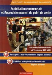 Exploitation commerciale et approvisionnement du point de vente ; pôles c1 et c4 ; 2nde et terminale ; bep vam - Intérieur - Format classique