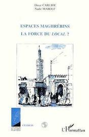 Espaces Maghrebins ; La Force Du Local - Intérieur - Format classique